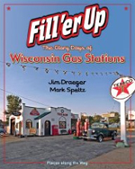 Fill'er Up chronicles the glory days of Wisconsin gas stations.